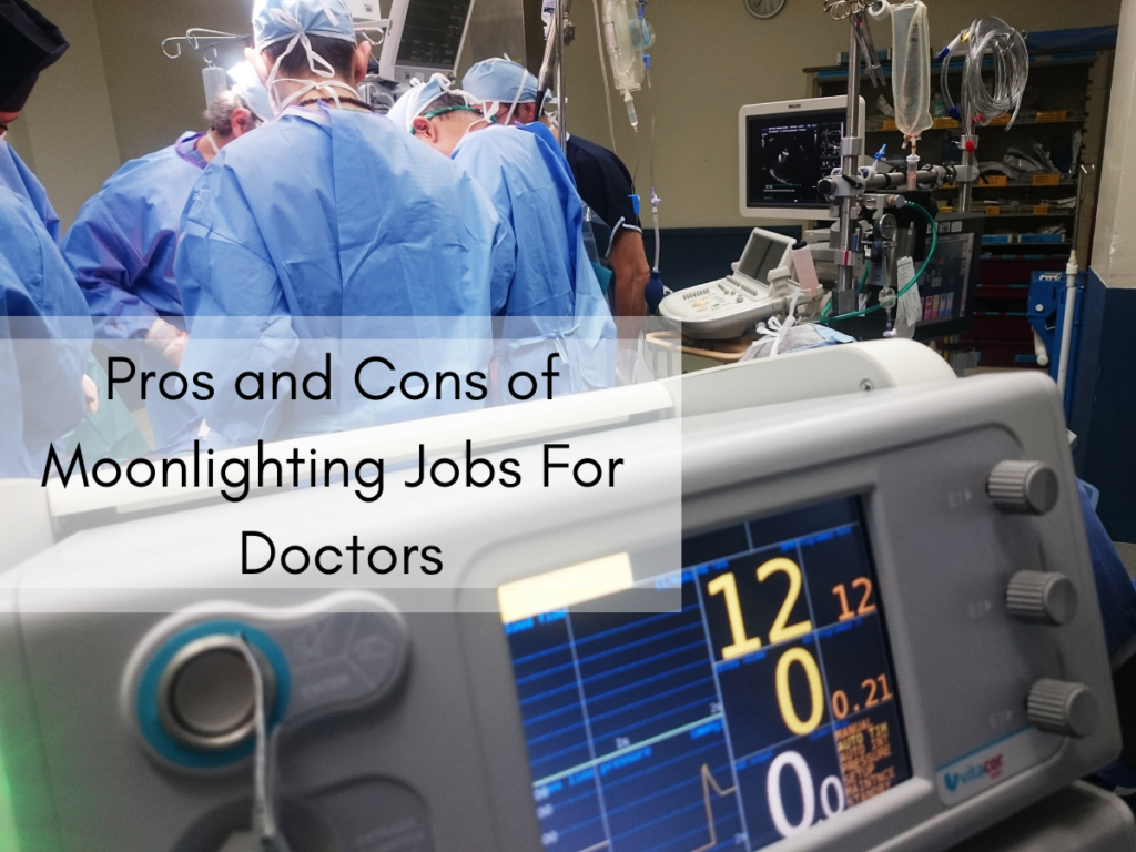 Pros and Cons of Moonlighting Jobs For Doctors