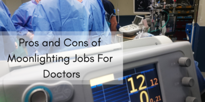Pros & Cons of Moonlighting Jobs for Doctors